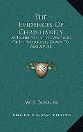 The Evidences Of Christianity: As Exhibited In The Writings Of Its Apologists Down To Augustine