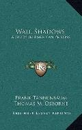 Wall Shadows : A Study in American Prisons