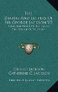 Diaries and Letters of Sir George Jackson V2 : From the Peace of Amiens to the Battle of Tal...