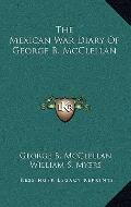 Mexican War Diary of George B Mcclellan