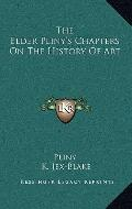 Elder Pliny's Chapters on the History of Art