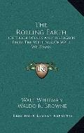 Rolling Earth : Outdoor Scenes and Thoughts from the Writings of Walt Whitman