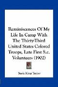 Reminiscences of My Life in Camp with the Thirty-Third United States Colored Troops, Late Fi...