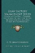 Shaw Factory Management Series : Operation and Costs; Planning and Filling Orders; Cost-Keep...