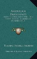 American Presidents : Their Individualities and Their Contributions to American Progress (1917)
