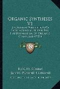 Organic Syntheses V1: An Annual Publication Of Satisfactory Methods For The Preparation Of O...
