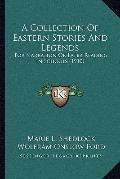 Collection of Eastern Stories and Legends : For Narration or Later Reading in Schools (1910)