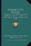 Building The Nation: Stories Of How Our Forefathers Lived And What They Did To Make Our Coun...