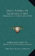 Early Ideals of Righteousness : Hebrew, Greek, and Roman (1910)