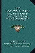 Invention of the Track Circuit : The History of William Robinson's Invention of the Track Ci...