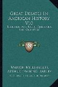 Great Debates in American History V10 : Economic and Social Questions, Part One (1913)
