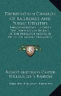 Depreciation Charges of Railroads and Public Utilities : A Memorandum Filed with the Depreci...