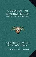 Book of the Running Brook : And of Still Waters (1886)