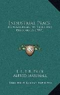 Industrial Peace : Its Advantages, Methods and Difficulties (1887)