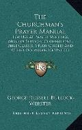 Churchman's Prayer Manual : For Use at Prayer Meetings, Mission Services, Conventions, Bible...