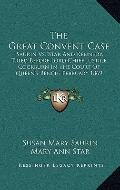 Great Convent Case : Saurin vs. Star and Kennedy, Tried Before Lord Chief Justice Cockburn i...