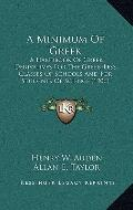 Minimum of Greek : A Handbook of Greek Derivatives for the Greek-Less Classes of Schools and...
