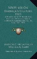 Writings on American History 1903 : A Bibliography of Books and Articles on United States Hi...