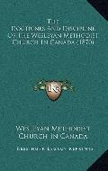 Doctrines and Discipline of the Wesleyan Methodist Church in Canada