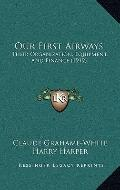 Our First Airways : Their Organization, Equipment, and Finance (1919)
