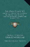 Six Old Plays V2 : On Which Shakespeare Founded His Measure for Measure, Comedy of Errors, T...
