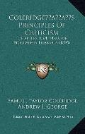 Coleridgeã¢Â¬Â¢S Principles of Criticism : Chapters 1,3,4, 14-22, of Biographia Literaria (1...