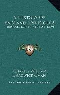 History of England, Division : From A. D. 1307 to A. D. 1688 (1899)