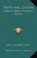 Pretty Mrs Gaston and Other Stories