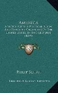 Americ : A Sketch of the Political, Social and Religious Character of the United States, in ...