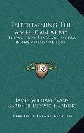 Entertaining the American Army : The American Stage and Lyceum in the World War (1921)