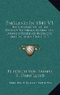 England in 1841 V1 : Being A Series of Letters Written to Friends in Germany, During A Resid...