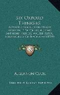 Six Oxford Thinkers : Edward Gibbon, John Henry Newman, R. W. Church, James Anthony Froude, ...
