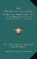 The Works Of Richard Brinsley Sheridan V1: With A Memoir Containing Extracts From The Life (...