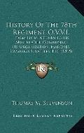 History of the 78th Regiment O V V I : From Its Muster-in to Its Muster-Out; Comprising Its ...