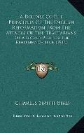 Defense of the Principles of the English Reformation from the Attacks of the Tractarians : O...