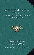 Ancient Metrical Tales : Printed Chiefly from Original Sources (1829)