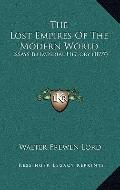 Lost Empires of the Modern World : Essays in Imperial History (1897)