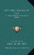 On the Tracks of Life : The Immorality of Morality (1909)