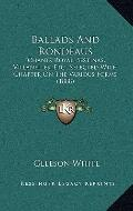 Ballads and Rondeaus : Chants Royal, Sestinas, Villanelles, etc. ; Selected with Chapter on ...