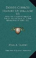 Dodd's Church History of England V3 : From the Commencement of the Sixteenth Century to the ...