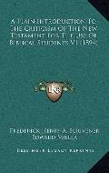 Plain Introduction to the Criticism of the New Testament for the Use of Biblical Students V1