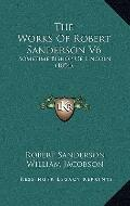 Works of Robert Sanderson V6 : Sometime Bishop of Lincoln (1854)
