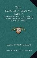 The Days Of A Man V2 Part 2: Being Memories Of A Naturalist, Teacher And Minor Prophet Of De...