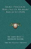 Select Practical Writings of Richard Baxter V2