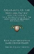 Argonauts Of The Western Pacific: An Account Of Native Enterprise And Adventure In The Archi...