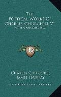 The Poetical Works Of Charles Churchill V1: With A Memoir (1892)