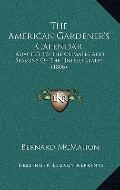 American Gardener's Calendar : Adapted to the Climates and Seasons of the United States (1806)