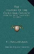 History of the Christian Church : From the Earliest Times to A. D. 461 (1891)