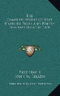 Complete Works of Bret Harte in Prose and Poetry : Now First Collected (1874)