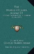 The Works Of John Adams V1: Second President Of The United States (1852)